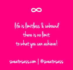 """Life is limitless & unbound; there is no limit to what you can achieve!"" - @SweatNSass  I woke up this morning, read a little quote about believing in infinite possibilities, and remembered the tattoo on the back of neck. It's an 'infinity' symbol and the reason I had it tattooed served as a permanent reminder of these exact words.  Sometimes we can be self limiting with phrases such as ""I can't…"", ""I wish I could, but…"", ""I don't think I should…"" and these phrases only create an invisible wall in your mind that will only further and further prevent you from achieving anything.  Break the habit of self limiting words and make a conscious effort to use positive language. Just like nodding your head will make you agree to more things than not, so will using positive language create a positive mindset that will lead you to self belief and achieving great things.  Set your sights high. You set your own limitations. I say smash them out of the water and go out there and be great!"