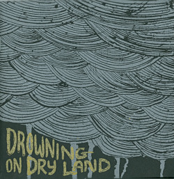 "Drowning On Dry Land, 2012, 48 page silkscreen & offset booklet. subtitled ""A Lament from the Margins"", as it's made from drawings printed in the margins of Witches & Mad Prophets: 13 Heretics. personal/apocalyptic ink drawings & papercut(s). each one unique, with many collage prints. comes with a downloadable soundtrack featuring thematically-relevant unreleased music by Work/Death, Big Blood, Ama (Matthew Himes of Shep & Me, etc.), Katt Hernandez, Virusse (aka Mindy Stock of the What Cheer? Brigade), A Stick and A Stone, Blue Shift, John the Baptist (Kellzo of SGNLS), & Night Mode (Reba Mitchell & Chrissy Wolpert of Whore Paint & Assembly of Light). Available now in person or from Ada Books, Analog Underground & Craftland in Providence. In webstores soon."