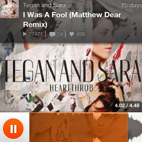 http://m.soundcloud.com/teganandsara/i-was-a-fool-matthew-dear