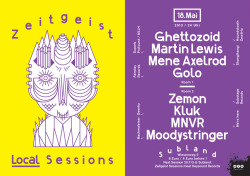 Zeitgeist Local Sessions / Flyer / 2013 with: Ghettozoid, Martin Lewis, Mene Axelrod, Golo, Zemon, Kluk, MNVR, Moodystringer