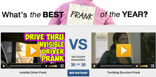 Best Prank of the Year [Click to start voting] Still deciding how you're going to prank your friends this April Fool's? Get some ideas from the best pranks of the past year, and vote to decide the best prank. Start voting now!