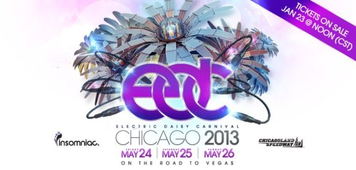 insomniacevents:  This year, we're making our first ever stop in the Midwest to bring together thousands of headliners for EDC Chicago 2013 at the Chicagoland Speedway on May 24, 25, & 26! Tickets go on sale Wednesday, January 23 at 12 p.m. Central Time.   We can't wait to embark on the newest chapter of the EDC adventure with all of you! More information here.