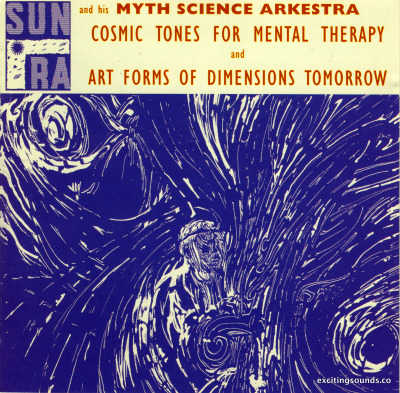 Sun Ra - Cosmic Tones For Mental Therapy And Art Forms Of Dimensions Tomorrow (Evidence Records, 1992)