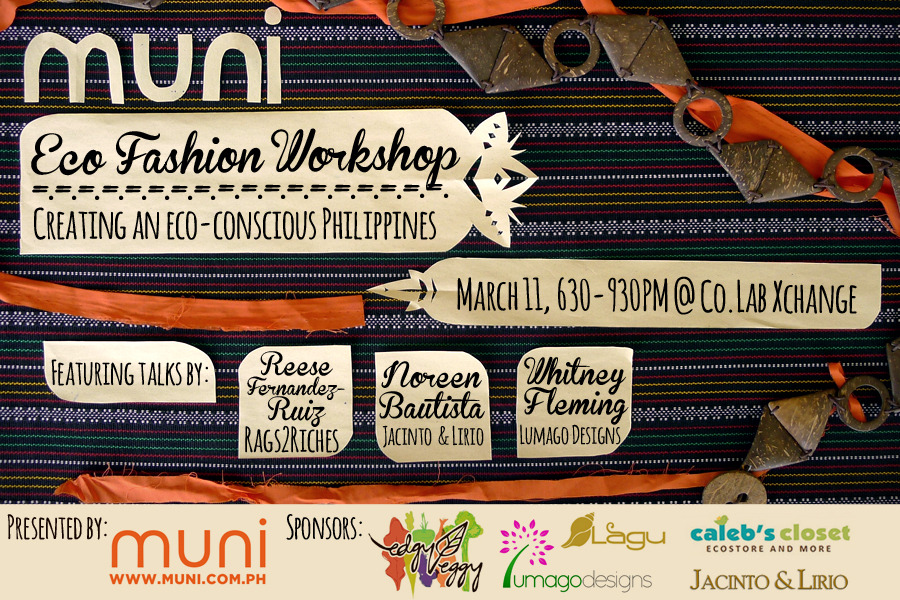 Putting together this Eco Fashion Workshop for Muni PH on March 11.Super limited slots available (FIFTEEN ONLY!). Click on this link for more details on this awesome workshop!Find out how to reserve your slot here. :) Not sold on eco fashion? Click here to read why it rocks, and why you should rock it too. Peace out,Jen