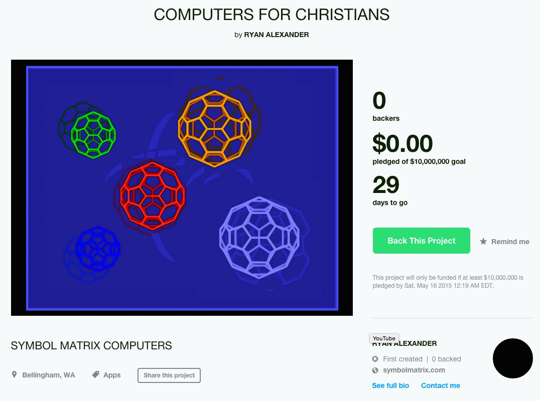 This is the most ridiculous thing I've ever seen on Kickstarter. I don't even know what it is. It's just pure insanity. Read the whole description. Here's an excerpt: