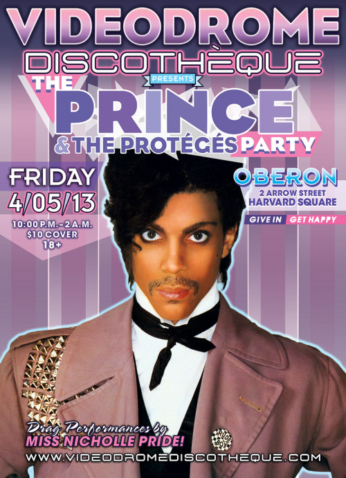 Videodrome Discothèque's Prince & The Protégés Party Sparks Into Life FRIDAY, April 5th @ Club OBERON in Harvard Square, Cambridge!!! WITH VERY SPECIAL DRAG PERFORMANCES BY MISS NICHOLLE PRIDE! Dance to the finest in Prince Pop, Prince New Wave, Prince Disco, Prince Glam, & Prince Rock'N'Roll!!! Gems From All Of the Prince Protégés!!! Non-Stop Prince Visuals!!! Drink In The Seductive Charms of the Videodrome Discothèque Custom Cocktail Menu!!! Celebrate The Sound & Vision Of The Artist Formerly And Presently Known As Prince, As Selected by DJ\VJ Craig MacNeil!!! 10 PM Start - 2AM Close / $10.00 Door /18+ (21+ To Drink) Give In Get Happy!!! Thanks For Voting Us Best Dance Night In The Boston Phoenix 2012 Poll, And Best Bi-Weekly\Monthly Dance Night In 2011!!! www.videodromediscotheque.com // #CanYouFeelIt? Videodrome Discothèque's Prince & The Protégés Party!!! (by Videodrome Discothèque)