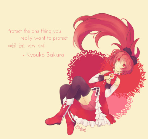 """Protect the one thing you really want to protect until the very end."" - Kyouko Sakura"