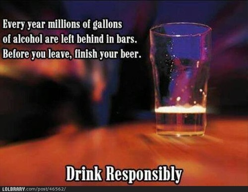 Drink ResponsiblyFollow this blog for the best new funny pictures every day