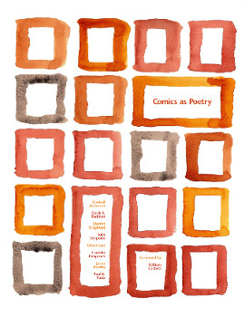 "madinkbeard:  You can now order ""Comics as Poetry"" online. The book features a whole bunch of awesome artists, including me (!), Warren Craghead, Jason Overby, Oliver East, Julie Delporte, Franklin Einspruch, Kimball Anderson, and Paul K. Tunis. (via New Modern Press)"