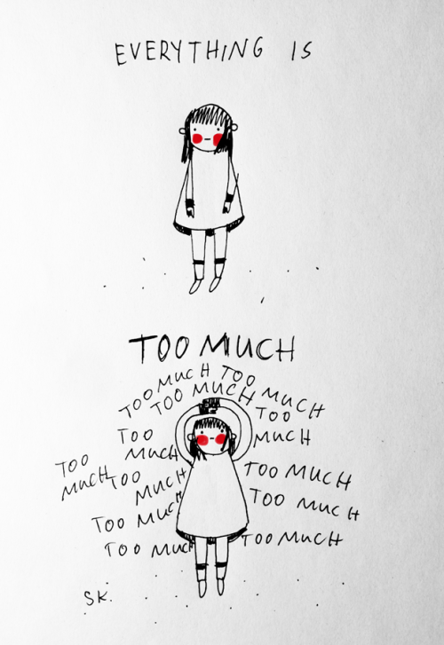 saskiakeultjes:  Today: too much again by Saskia Keultjes  facebook