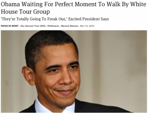 theonion:  Year In Review:  Obama Waiting For Perfect Moment To Walk By White House Tour Group