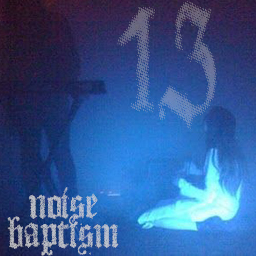 "Bringing in 2013 with the 13th episode of Noise Baptism. Nothing but my fav artists & songs of the past year. Subscribe on iTunes, its fucking free for fucks sake.    Night Vision - ""Betrayal""   Trust - ""Bulbform""   Kap Bambino - ""Burning""   Crystal Castles - ""Pale Flesh""   Grimes - ""Be A Body""   Purity Ring - ""Obedear""   LIght Asylum - ""IPC""   Cold Cave - ""A Little Death To Laugh""   Pop 1280. - ""Crime Time""   A Place To Bury Strangers - ""Fear""   Sleigh Bells - ""Road To Hell""   how to destroy angels_ - ""Ice Age (The Soft Moon Remix)"""