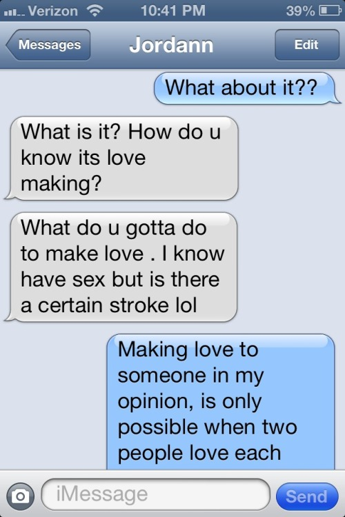 pazbabo:  My sister asked me about making love.. This was my response..
