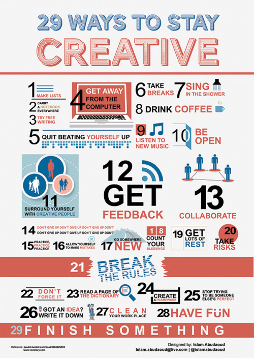 djsirak:  labeautifulmess:  29 ways to stay creative infographic. via Islam Abudaoub   #digg