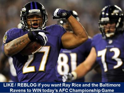 LIKE / REBLOG if you want Ray Rice and the Baltimore Ravens to WIN today's AFC Championship Game.