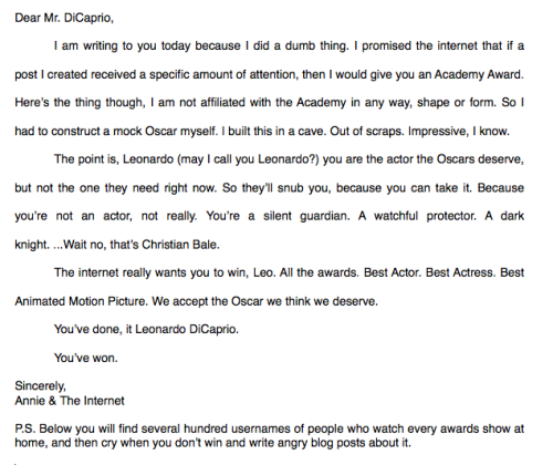 eclecticmuses:  samandriel:  A rough draft of the letter I'm gonna send to Leo with a homemade Oscar  THIS HAS MORE NOTES THAN THE ORIGINAL POST, I AM CRYING