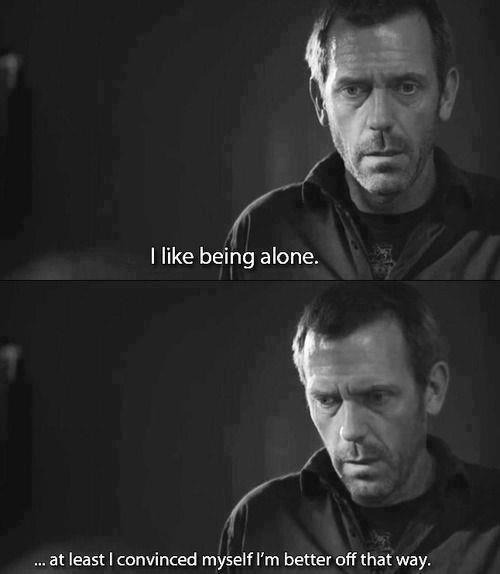 I like being alone…