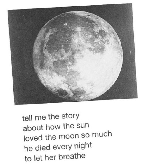 You are the sun and I am the moon.