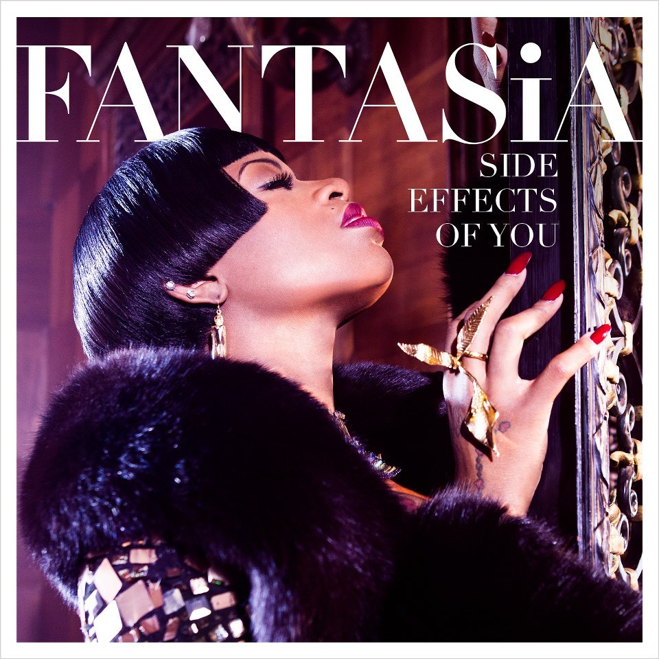 GET THE NEW FANTASIA ALBUM NOW! <—— CLICK LINK. Side Effects of You!