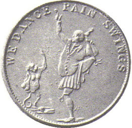 "7689j:  One of the Thomas Paine coins from England in the 1790s. ""WE DANCE, PAIN SWINGS"" Source: http://www.newcommonsensebook.com/excerpt_058.php Lots of other such coins on the same page."