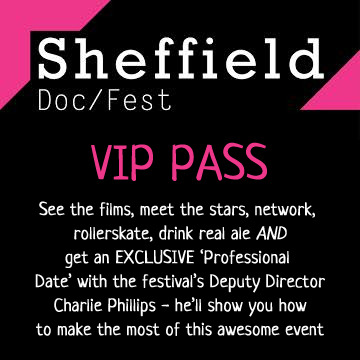 A great reward for anyone involved in film and documentary making - or who just loves an awesome film festival! Sheffield Doc/Fest is an acclaimed event with