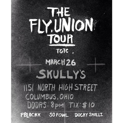COLUMBUS, FLYUNION HEADLINES SKULLY'S MARCH 26. P.BLACKK x DUCKY SMALLZ x FOWL. DOORS OPEN 8PM, SHOW STARTS 9PM-12AM
