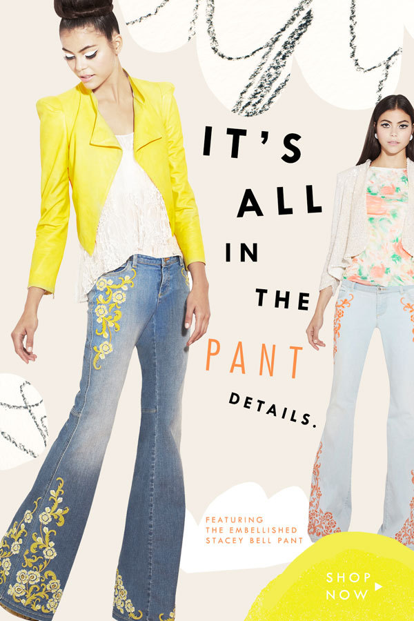 A + O HAPPENINGS It's all in the PANT details, ladies! We're loving our Embellished Stacey Bell Pant…embroidered and flared has never been more fun!