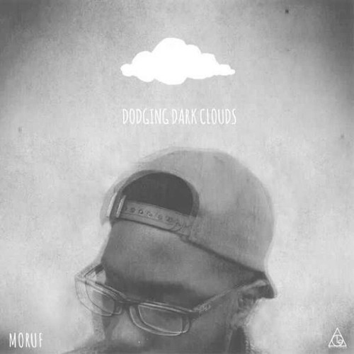 "moruf:  New Moosic : ""Dodging Dark Clouds"" #LOEhttp://www.freshselects.net/moruf-dodging-dark-clouds VIBE!"