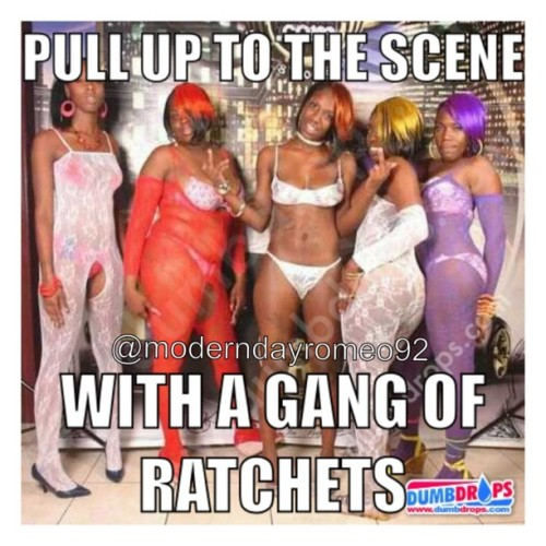 #lmfao #ratchetgirls