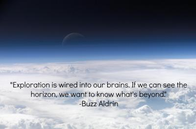 Motorcycle wisdom for today…  Exploration is wired into our brains. If we can see the horizon, we want to know what's beyond. (- Buzz Aldrin)  (From the IFuckingLoveScience FB Page)