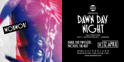 WobWob! presents: Dawn Day Night / Flyer / 2013