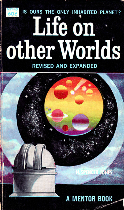 Life on Other Worlds by H. Spencer Jones (Mentor, 1964 edition).
