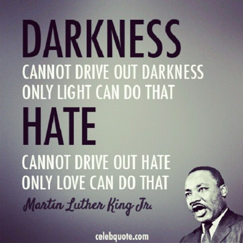 I've always loved this #quote. #mlkjr #MartinLutherKingJrDay #love #hate