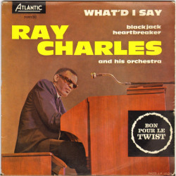 "Ray Charles & his Orchestra ""What'd I Say"" EP - Atlantic Records, France (1962)."