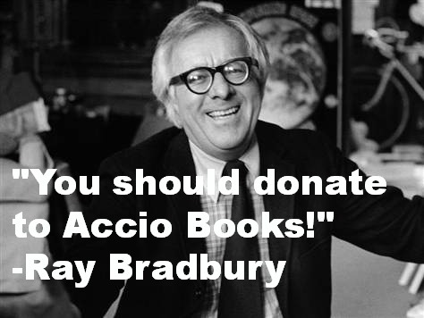 """#12 Because Ray Bradbury says you should. (Okay, not really. But he probably would were he still alive.)"" 15 Reasons Why You Should Participate in Accio Books"