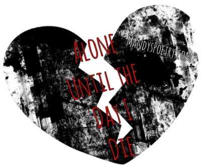 AloneUntil theDay IDie
