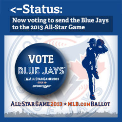 The 2013 All-Star Game ballot is now available! So, what should you do?  First, go to http://atmlb.com/17XAxLz and start voting. Then, REBLOG this so your friends know you're busy voting Blue Jays all day.