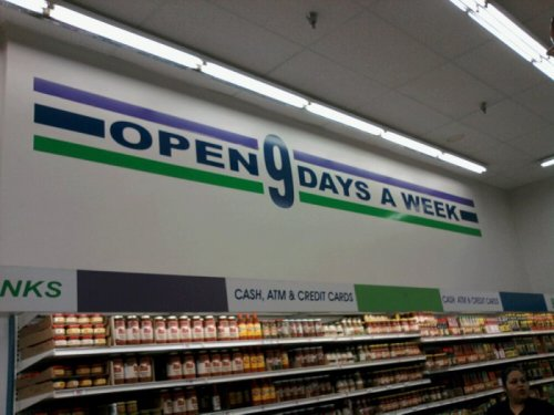 collegehumor:  Store Opened 9 Days a Week That's one better than The Beatles!