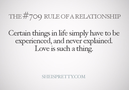 mystandards:  Love has to be experienced. You can't explain love to somebody who hasn't experienced it themselves.