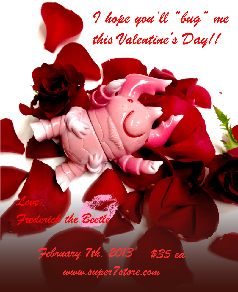 Fredrick the Beetle Valentine's Edition Super7 released the Valentine's Edition of their Fredrick the Beetle toy today. Leave it to Super7 and Bwana Spoons to turn something that usually creeps me out into something super cute. Grab one for your valentine (or me) here for $35. Check it: More Super7 posts from Albotas Buy: Super7: International Toy Pirates