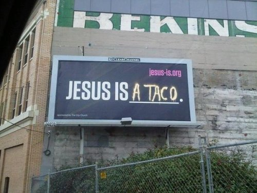 collegehumor:  Jesus is a Taco Cheesus Christ.
