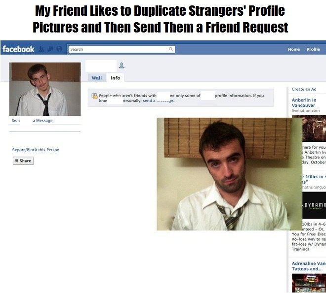 idiotsonfb:  I'd friend him for sure.