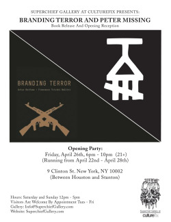 "TONIGHT! PETER MISSING, CYRIL MAZARD, BRANDING TERROR BOOK RELEASE  (An exhibition about the logos of insurgent groups) Superchief Gallery at Culturefix proudly presents a week-long joint exhibition about the symbolism and iconography of insurgent groups, BRANDING TERROR and PETERMISSING of Missing Foundation. The opening reception is Friday, April 26th from 6:00-11:00 PM. Peter Missing of Missing Foundation: In the mid-1980s Peter Missing founded the industrial noise group Missing Foundation, which thrived in the dilapidated, crime-ridden Lower East Side of New York City's feared and revered ""Bad Old Days."" He designed and popularized Missing Foundation's symbol that would come to represent the movement against this aggressive New York style gentrification. It is an upside down wine glass with a cross-out over the spill, meaning ""The Party's Over."" In this case, Pete means to indicate that ""The Party's Over"" for the whole lot of us – and all of Western Civilization. In an era of squatters, homeless encampments and hardcore punk, Missing Foundation revolted aggressively against the impending city-sponsored tidal wave of yuppies and police to the neighborhood. They were banned from CBGBs for starting a fire inside the club, and soon found themselves banned from most venues in New York and America. After the Tompkins Square Park ""police riot"" in 1988 kicked off the aggressive conflict between squatters, poor people and homeless people in the Lower East Side, the media blamed Peter and Missing Foundation for instigating the riots. They focused on his mysterious symbol, appearing painted all over the city and representing a mysterious underground force. In the newspapers and a three-part CBS News special, MissingFoundation was blamed for being instigators, and labeled a ""Cult of Rage."" The media heat forced Peter into exile in 1993 to Berlin, Germany where he remained producing his body of experimental visual and musical work for 20 years. His exhibition with Superchief Gallery will reclaim and reexamine his symbol twenty years after being labeled a ""terrorist group"" in New York City. He'll also present his music new and old, including unreleased tracks from Missing Foundation to his new group, Missing Seven Hazard. Cyril Mazard from Missing Seven Hazard will also display music, artwork, and their new book, CASH AND KILL. Returning home from his 20 year exile from New York, Peter's work still maintains the theme it did during the chaotic days of Missing Foundation, ""A rebellion against a government which has lost sight of culture and humanity."" Branding Terror: Branding Terror is the first comprehensive survey of the visual identity of the world's major terrorist organizations, from al-Qaeda and the Popular Front for the Liberation of Palestine to the Tamil Tigers. It features over 60 organizations and focuses on the details of their visual branding; symbolism, colors, and typography of their logos and flags — analyzed in detail. Branding Terror offers insight into an understudied area of counter-intelligence, and provides an original and provocative source of inspiration for graphic designers. Superchief Gallery at Culturefix will be celebrating the book's release with an exhibition of large-scale painted terrorist logos. Copies of the book as well as the books authors will be present at the show. About the authors of Branding Terror:ARTUR BEIFUSS works for the United Nations as a counter-terrorism analyst.FRANCESCO TRIVINI BELLINI is a graphic designer who has created the branding identity of various companies and cultural institutions.STEVEN HELLER, former Art Director at the New York Times, is the author or co-author of more than 120 books on design and popular culture. BRANDING TERROR and PETER MISSINGOpening Friday April 26, 2013 from 6:00-11:00 PM Superchief Gallery at Culturefix9 Clinton StreetNew York, NY 10002http://superchiefgallery.com"