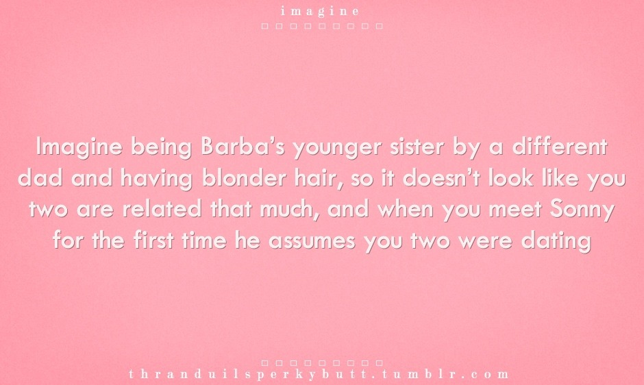 Gif source:  Here Imagine being Barba's younger sister by a different dad and having blonder hair, so it doesn't look like you...