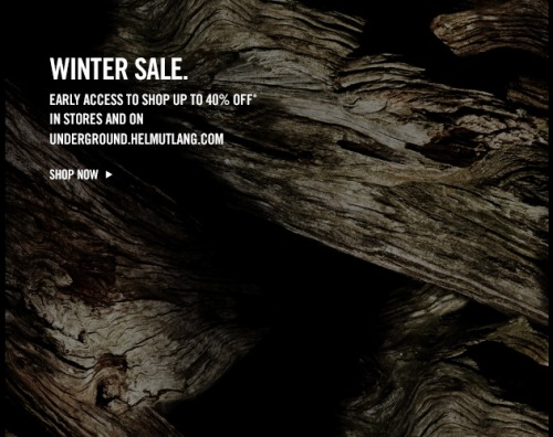 WINTER SALE. SHOP UP TO 40% OFF.  Your Early Access In Stores and on Underground.Helmutlang.com