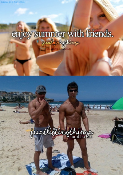 justliftingthings:  enjoy summer with friends.justliftingthings