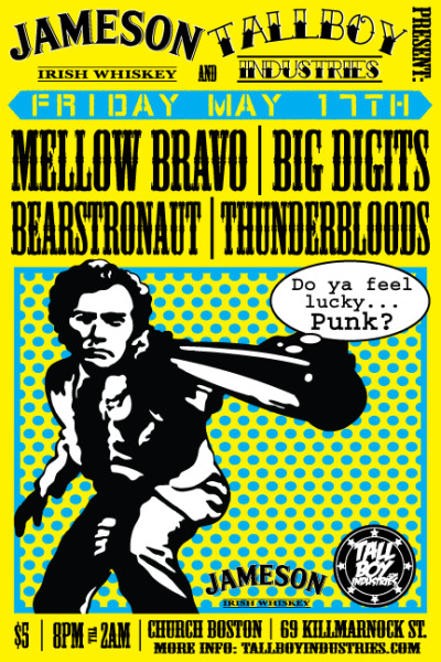 "JAMESON IRISH WHISKEY and TALLBOY present: MELLOW BRAVO BIG DIGITS BEARSTRONAUT THUNDERBLOODS DRINK WHISKEY. LISTEN TO MUSIC. PARTY WITH FRIENDS. AND IT""S ONLY 5 BUCKS DAMMIT!"