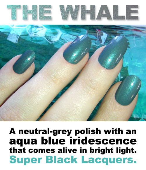 superblacklacquers:  The Whale is the most popular of our 18 new Spring 2013 polishes.   I made this nail polish! There's more info at Super Black Lacquers.