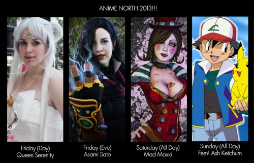 I think my Anime North plans have finally been finalized!So so so so excited! Just over a month left omg O_O Oh also, I might wear Asami for Saturday morning too, but we shall see! :D Ash is also kinda tentative since I haven't really started making anything… lol but this is essentially it.