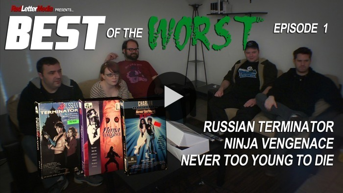 Here's the first episode of Red Letter Media's newest series: Best of the Worst! Watch the comedy and horror as the RLM crew watch and analyze bad movies! This episode features Russian Terminator, Ninja Vengeance, and Never Too Young To Die. WATCH NOW ON BLIP: Best of the Worst, Episode 1
